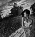Broken Love A novel