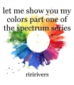 let me show you my colors part one of the spectrum series