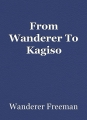 From Wanderer To Kagiso