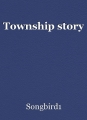 Township story