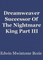 Dreamweaver Successor Of The Nightmare King Part III