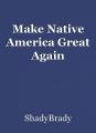 Make Native America Great Again