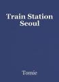 Train Station Seoul