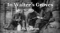 In Walter's Groves