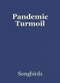 Pandemic Turmoil