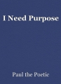 I Need Purpose