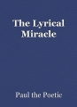 The Lyrical Miracle