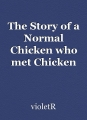 The Story of a Normal Chicken who met Chicken Nugget Chicken
