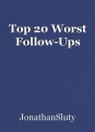 Top 20 Worst Follow-Ups