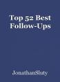 Top 52 Best Follow-Ups