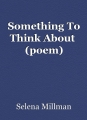Something To Think About  (poem)