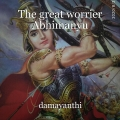 The great worrier Abhimanyu