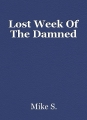 Lost Week Of The Damned