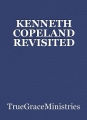 KENNETH COPELAND REVISITED