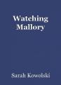 Watching Mallory