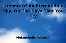 Dreams Of An Eternal Blue Sky, On The Days That You Cry