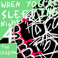 The Children (When You're Sleeping - Night 4)