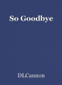 So Goodbye