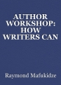 AUTHOR WORKSHOP: HOW WRITERS CAN MAKE THEIR BOOKS A SUCCESS
