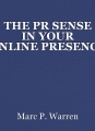THE PR SENSE IN YOUR ONLINE PRESENCE
