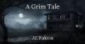A Grim Tale