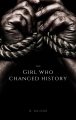 The Girl Who Changed History