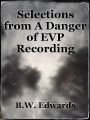 Selections from A Danger of EVP Recording Journal