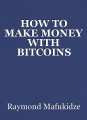 HOW TO MAKE MONEY WITH BITCOINS