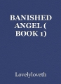 BANISHED ANGEL ( BOOK 1)