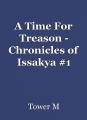 A Time For Treason - Chronicles of Issakya #1