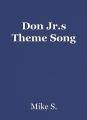Don Jr.s Theme Song