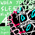 Try Again (When You're Sleeping - Night 4)