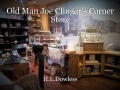 Old Man Joe Clinger's Corner Store