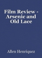 Film Review - Arsenic and Old Lace