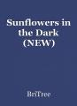 Sunflowers in the Dark (NEW)