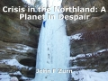 Crisis in the Northland: A Planet in Despair