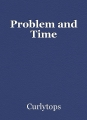 Problem and Time
