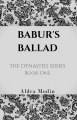 Dynasties: Babur's Ballad (Book One)