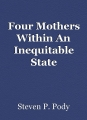 Four Mothers Within An Inequitable State