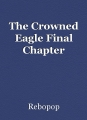 The Crowned Eagle Final Chapter