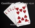 Gambling my Life Away v2.0