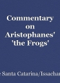 Commentary on Aristophanes' 'the Frogs'