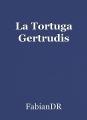 La Tortuga Gertrudis