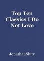 Top Ten Classics I Do Not Love