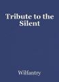 Tribute to the Silent