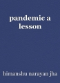 pandemic a lesson