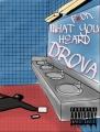 F- What You Heard - Drova