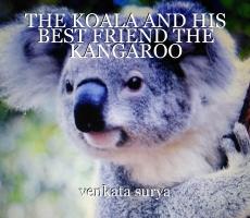 THE KOALA AND HIS BEST FRIEND THE KANGAROO