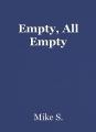 Empty, All Empty