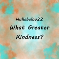 What Greater Kindness?
